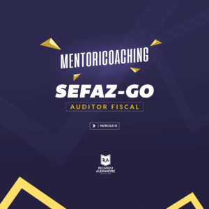 Foco Total – MentoriCoaching SEFAZ-GO - Reta Final
