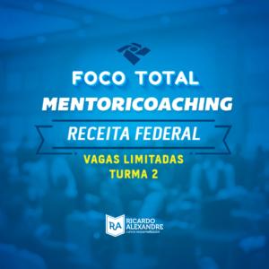 Curso Foco Total - MentoriCoaching para Receita Federal do Brasil - Auditor - Turma 2