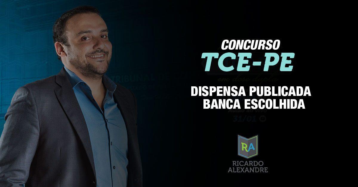 Concurso TCE-PE – Dispensa Publicada / Banca Escolhida
