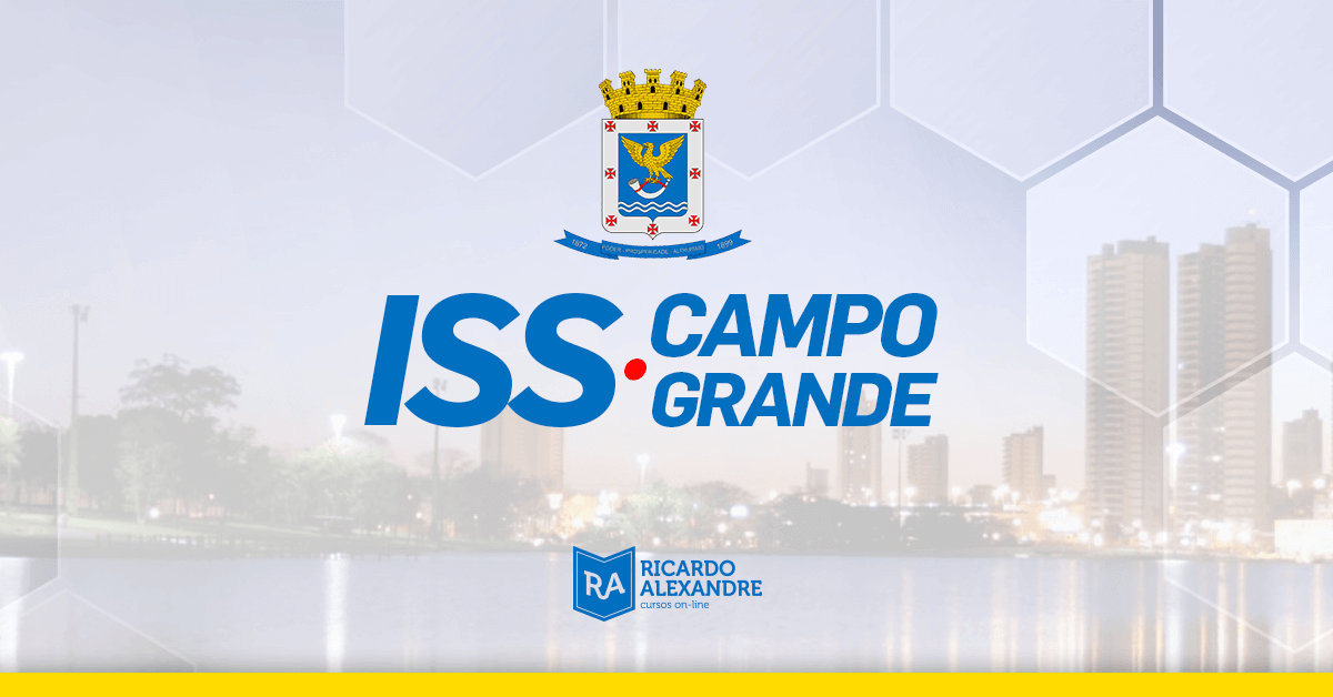 Concurso ISS Campo Grande: Edital Publicado para 10 vagas de Auditor Fiscal