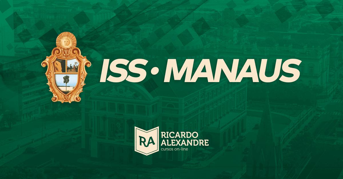 Edital Publicado: Prefeitura de Manaus (Concurso ISS Manaus)
