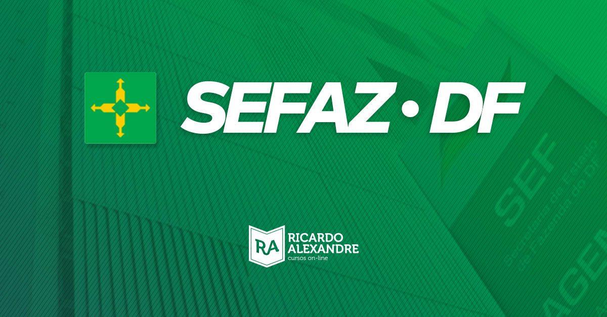 Concurso SEFAZ DF: Edital publicado com 40 vagas para Auditor Fiscal