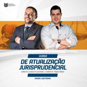 Atualização Jurisprudencial 2018 – Direito Constitucional e Direito Tributário – On-line