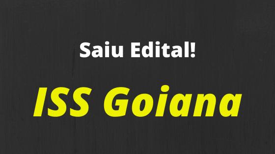 Edital ISS Goiana publicado!